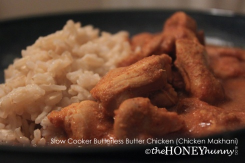 theHONEYhunny Blog - Slow Cooker Butterless Butter Chicken (Chicken Makhani)